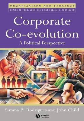 Corporate Co-Evolution: A Politiical Perspective  by  Suzana B Rodrigues