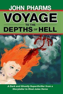 Voyage to the Depths of Hell John Pharms