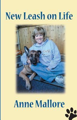 New Leash on Life Anne Mallore