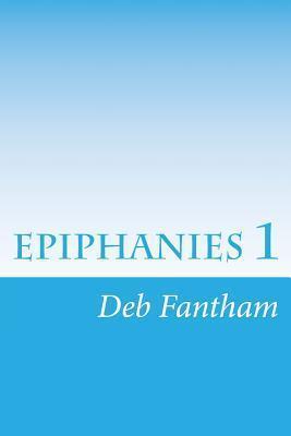 Epiphanies 1  by  Deb Fantham
