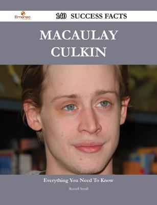 Macaulay Culkin 140 Success Facts - Everything You Need to Know about Macaulay Culkin Russell Small
