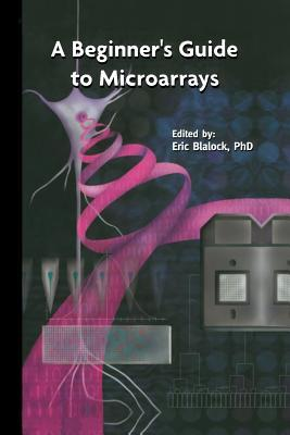 A Beginner S Guide to Microarrays Eric M Blalock