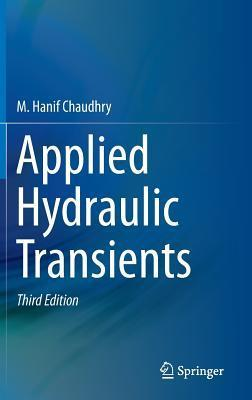 Applied Hydraulic Transients  by  M Hanif Chaudhry