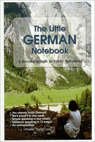 The Little German Notebook: A Breakthrough in Early Speaking  by  Charles Long