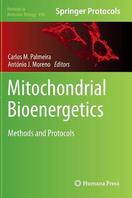 Mitochondrial Bioenergetics: Methods and Protocols  by  Carlos Palmeira