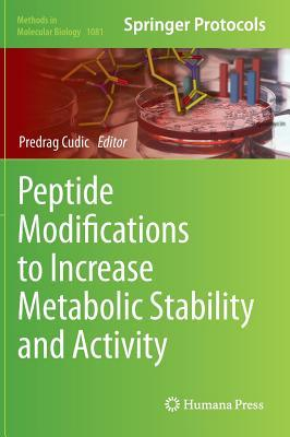 Peptide Modifications to Increase Metabolic Stability and Activity  by  Predrag Čudić