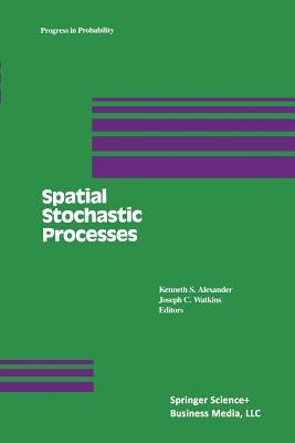 Spatial Stochastic Processes: A Festschrift in Honor of Ted Harris on His Seventieth Birthday K S Alexander