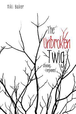 The Unbroken Twig Niki Baker