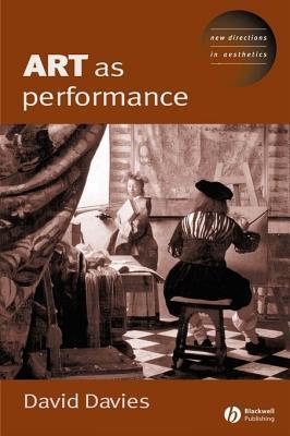 Art as Performance Dave Davies