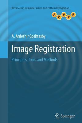 Image Registration: Principles, Tools and Methods A. Ardeshir Goshtasby