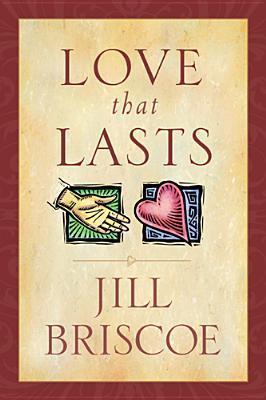 Love That Lasts  by  Jill Briscoe