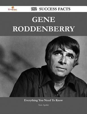 Gene Roddenberry 182 Success Facts - Everything You Need to Know about Gene Roddenberry Sean Aguilar