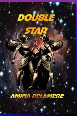 Double Star  by  Amina Delamere