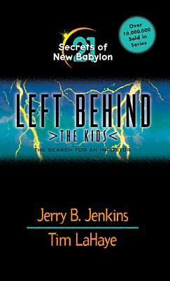 Secrets of New Babylon: The Search for an Imposter (Left Behind: The Kids, #21) Jerry B. Jenkins