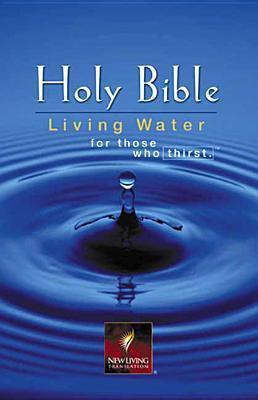 Living Water Bible-Nlt: For Those Who Thirst  by  Anonymous