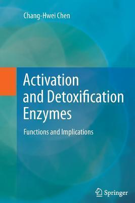Activation and Detoxification Enzymes: Functions and Implications  by  Chang-Hwei Chen