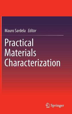 Practical Materials Characterization  by  Mauro Sardela