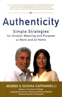 Authenticity: Simple Strategies for Greater Meaning and Purpose at Work and at Home  by  George A. Cappannelli