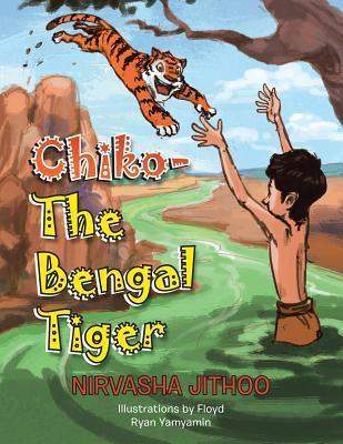 Chiko-The Bengal Tiger Nirvasha Jithoo
