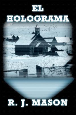 El Holograma  by  R J Mason