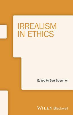 Irrealism in Ethics  by  Bart Streumer