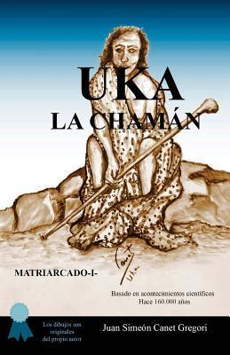 Uka La Chaman  by  Juan Simeon Canet Gregori