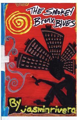 Smokey Bronx Blues Jasmin Rivera