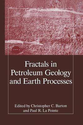 Fractals in Petroleum Geology and Earth Processes C.C. Barton