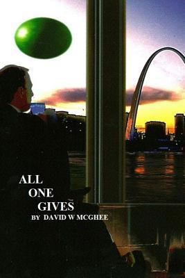 All One Gives David W. McGhee