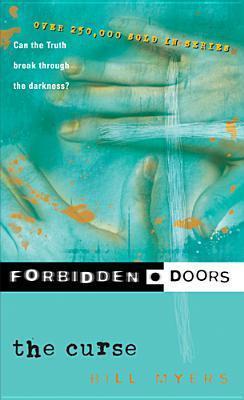 The Curse (Forbidden Doors, #7) Bill Myers