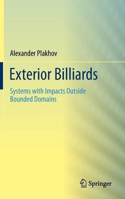 Exterior Billiards: Systems with Impacts Outside Bounded Domains  by  Alexander Plakhov