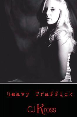 Heavy Traffick  by  C.J. Kross