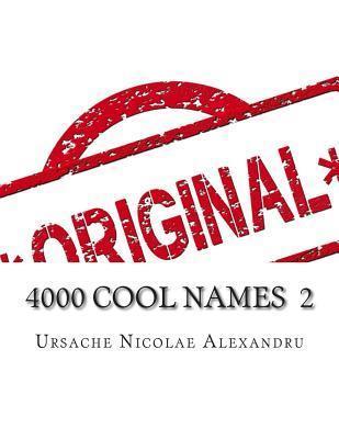 4000 Cool Names 2 Ursache Nicolae Alexandru