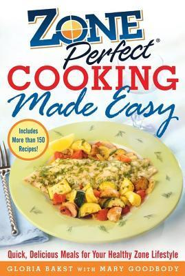 Zoneperfect Cooking Made Easy Gloria Bakst