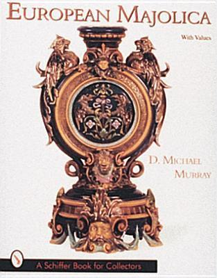 European Majolica  by  D. Michael Murray