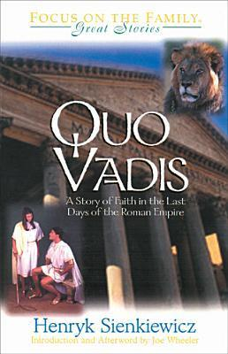 Quo Vadis: A Story of Faith in the Last Days of the Roman Empire  by  Henryk Sienkiewicz