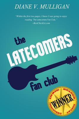 The Latecomers Fan Club (a Novel) Diane Vanaskie Mulligan