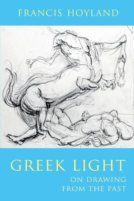 Greek Light  by  Francis Hoyland