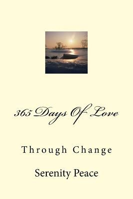 365 Days of Love: Through Change Serenity Peace