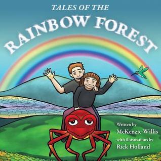 Tales of the Rainbow Forest McKenzie Willis