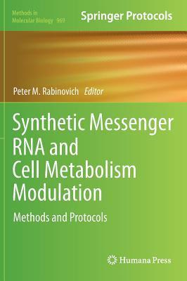 Synthetic Messenger RNA and Cell Metabolism Modulation: Methods and Protocols Peter M. Rabinovich