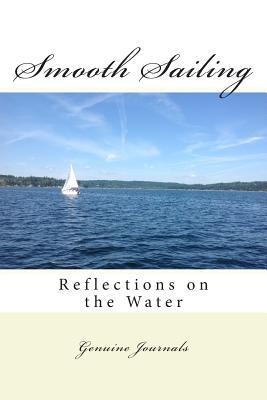 Smooth Sailing: Reflections on the Water Dee Ann Larsen