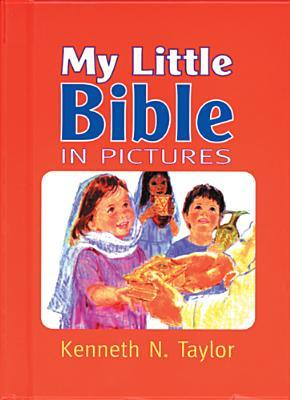 My Little Bible in Pictures  by  Kenneth Taylor