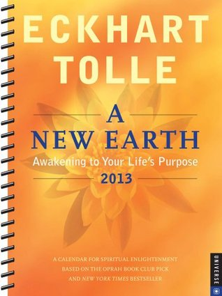 A New Earth 2012-2013 Engagement Calendar Eckhart Tolle