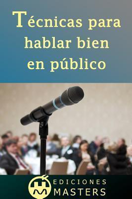 Tecnicas Para Hablar Bien En Publico  by  Adolfo Pérez Agusti