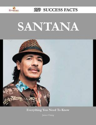 Santana 279 Success Facts - Everything You Need to Know about Santana James Chang