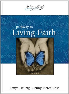 Pathway to Living Faith: James Lenya Heitzig