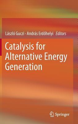 Catalysis for Alternative Energy Generation  by  L. Szl Guczi
