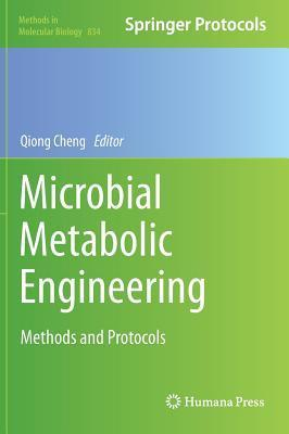 Microbial Metabolic Engineering: Methods and Protocols  by  Qiong Cheng