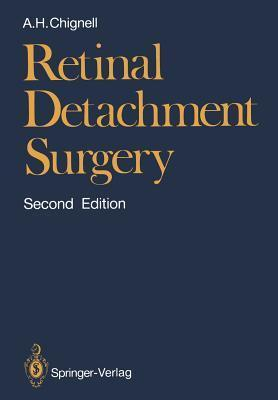 Retinal Detachment Surgery  by  Anthony H. Chignell